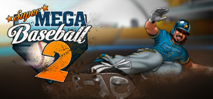 Super Mega Baseball 2 Trailer Shows the Action